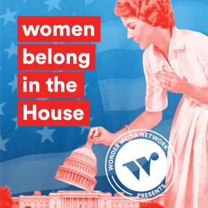 Woman lifting dome of Capitol Building poster captioned Women belong in the house